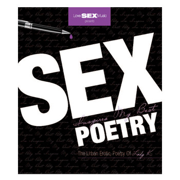 "An image of the book cover of Lady K's ""Sex Inspires my Best Poetry."" The cover is black with white lettering."