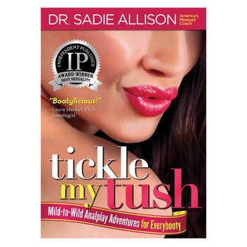 "An image of the book cover of Dr. Sadie Allison's ""Tickle My Tush: Mild to Wild Analplay Adventures for Everybody"". The cover art features a woman's playfully pursed lips."